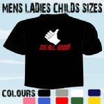 THUMBS UP ALL GOOD FUNNY SLOGAN T-SHIRT ALL SIZES